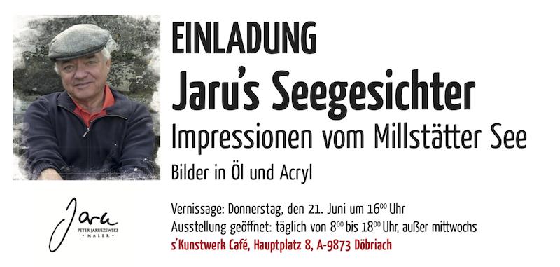 Vernissage am 21.Juni in Döbriach am Millstätter See in Kärnten im Kunstcafés'Kunstwerk von Judith Flath. Titel: *Jarus Seegesichter*.
